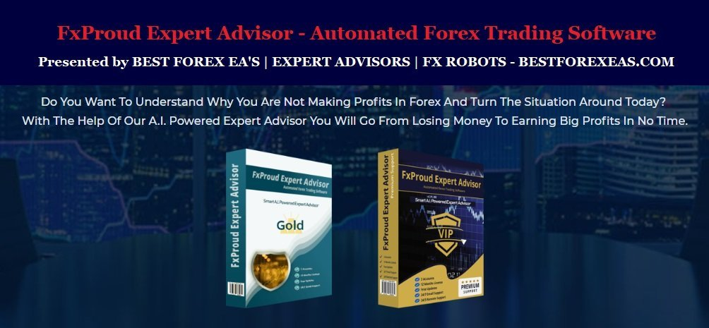 FxProud EA Review - Fx Proud EA Is A Powerful A.I. Expert Advisor For Stable Forex Profits And Smart FX Trading Robot Using Artificial Intelligence For The Metatrader 4 (MT4) Platform