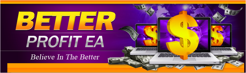 Better Profit EA Review - The Best Forex Expert Advisor For Metatrader 4 (MT4) Platform And Reliable FX Trading Robot That Generates Profits Every Month