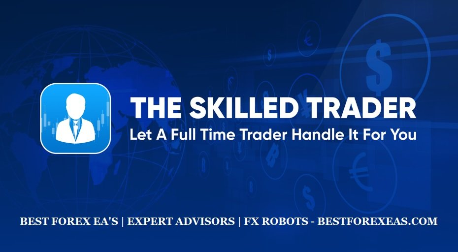The Skilled Trader EA Review - The Skilled Trader EA Is The Best Forex Expert Advisor For Long-Term Profits And Reliable FX Robot For Metatrader 4 (MT4) Trading Platform